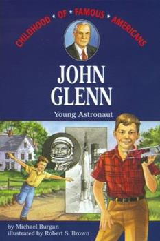 John Glenn: Young Astronaut - Book  of the Childhood of Famous Americans