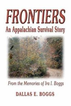Paperback Frontiers: An Appalachian Survival Story, From the Memories of Ira I. Boggs Book