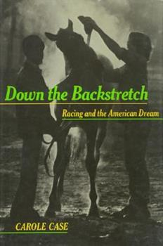 Hardcover Down the Backstretch: Racing and the American Dream Book