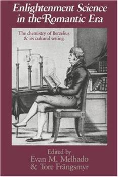 Hardcover Enlightenment Science in the Romantic Era: The Chemistry of Berzelius and Its Cultural Setting Book