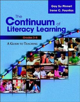 Paperback The Continuum of Literacy Learning, Grades 3-8: A Guide toTeaching Book