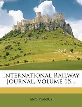 Paperback International Railway Journal, Volume 15... Book