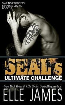 Seals Ultimate Challenge (Take No Prisoners, Hot Seals Novella) - Book #1.5 of the Take No Prisoners