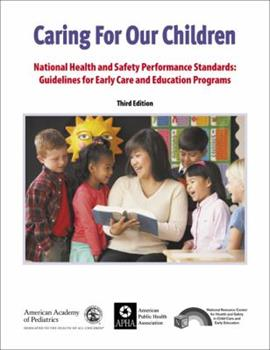 Caring for Our Children: National Health and Safety Performance Standards: Guidelines for Early Care and Early Education Programs 1581104839 Book Cover