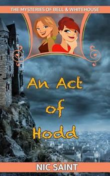 An Act of Hodd - Book #9 of the Mysteries of Bell & Whitehouse