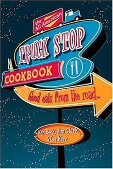 The All-american Truck Stop Cookbook 1558539662 Book Cover