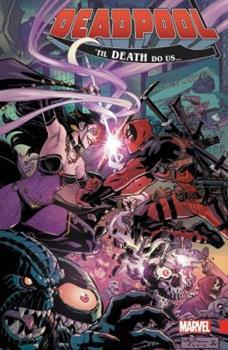 Deadpool: World's Greatest Vol. 8: 'Til Death Do Us - Book  of the Deadpool & The Mercs For Money Single Issues