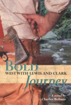 Bold Journey: West with Lewis and Clark 0618437185 Book Cover