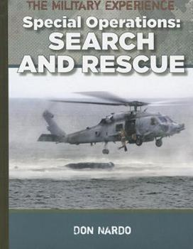 Library Binding Search and Rescue (The Military Experience: Special Operations) Book