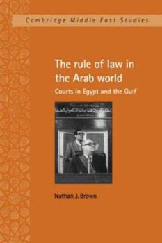 Paperback The Rule of Law in the Arab World: Courts in Egypt and the Gulf Book