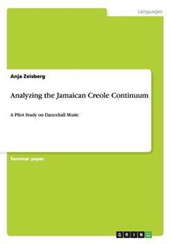 Paperback Analyzing the Jamaican Creole Continuum Book