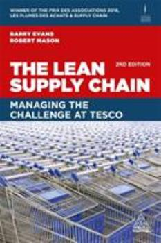 Tesco's Supply Chain: Using Loyalty, Simplicity and Lean to Drive Growth 0749482060 Book Cover