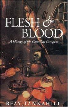 Flesh and Blood: A History of the Cannibal Complex 0880292466 Book Cover
