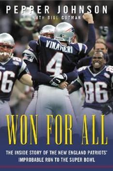 Won for All : The Inside Story of the New England Patriots' Improbable Run to The Super Bowl 0071408770 Book Cover