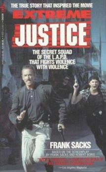 Paperback Extreme Justice : The Secret Squad of the L. A. P. D. That Fights Violence with Violence Book