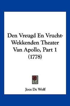 Hardcover Den Vreugd en Vrucht-Wekkenden Theater Van Apollo, Part Book
