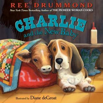 Charlie and the New Baby - Book  of the Charlie the Ranch Dog Picture Books