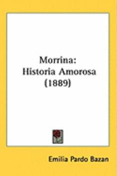 Hardcover Morrin : Historia Amorosa (1889) Book
