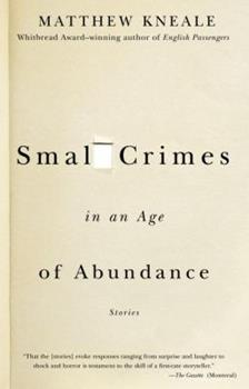 Small Crimes in an Age of Abundance 0385514077 Book Cover