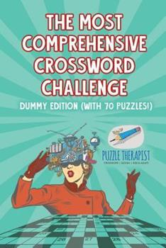 Paperback The Most Comprehensive Crossword Challenge - Dummy Edition (with 70 puzzles!) Book
