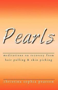Paperback Pearls: Meditations on recovery from hair pulling and skin picking Book