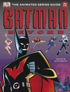Batman Beyond: The Animated Series Guide - Book  of the Batman Beyond