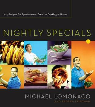 Nightly Specials: 125 Recipes for Spontaneous, Creative Cooking at Home 0060555629 Book Cover