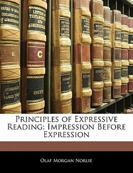 Paperback Principles of Expressive Reading : Impression Before Expression Book