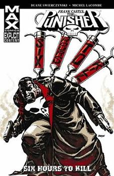 Punisher: Frank Castle Max - Six Hours To Kill - Book #12 of the Punisher MAX Collected Editions 0-5