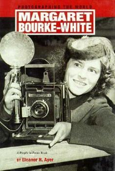 Margaret Bourke-White: Photographing the World (People in Focus) 0875185134 Book Cover