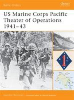 US Marine Corps Pacific Theater of Operations 1941-43 (Battle Orders) - Book #1 of the Osprey Battle Orders