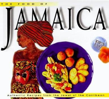 Food of Jamaica: Authentic Recipes from the Jewel of the Caribbean (Foods of the World Series) 9625932283 Book Cover