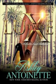 Luxe Two: A LaLa Land Addiction - Book #2 of the Luxe Series