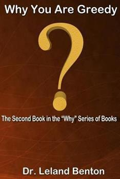 Why You Are Greedy - Book #2 of the Why Series