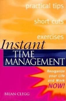 Instant Time Management (Instant (Kogan Page))