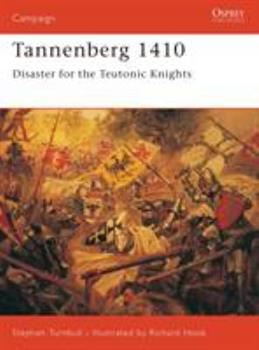 Tannenberg 1410: Disaster for the Teutonic Knights (Campaign) - Book #122 of the Osprey Campaign