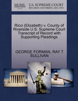 Paperback Ricci V. County of Riverside U. S. Supreme Court Transcript of Record with Supporting Pleadings Book
