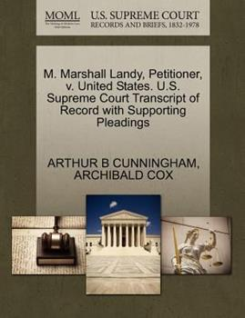 Paperback M. Marshall Landy, Petitioner, V. United States. U. S. Supreme Court Transcript of Record with Supporting Pleadings Book