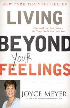 Living Beyond Your Feeling