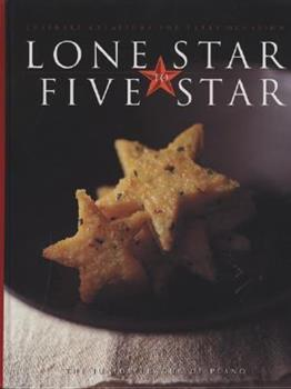 Hardcover Lone Star to Five Star: Culinary Creations for Every Occasion Book