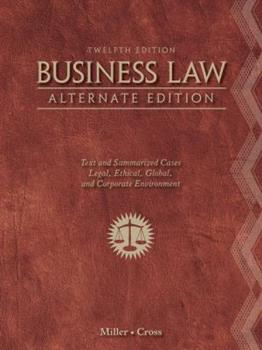 Business Law, Alternate Edition: Text and Summarized Cases 1111530599 Book Cover