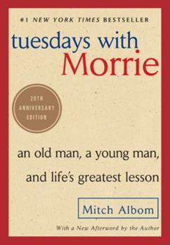 Paperback Tuesdays with Morrie: An Old Man, a Young Man, and Life's Greatest Lesson Book