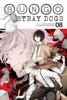 Bungo Stray Dogs, Vol. 8 - Book #8 of the 文豪ストレイドッグス / Bungō Stray Dogs Manga