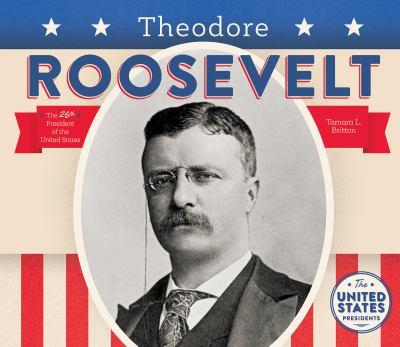 Theodore Roosevelt - Book  of the United States Presidents *2017*