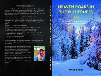 Paperback Heaven Roars in the Wilderness 2.0: Hearing A Purpose in Life Beyond Self-Destruction and Blame Book