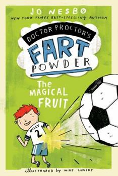 Doctor Proctor's Fart Powder: The Great Gold Robbery - Book #4 of the Doktor Proktor