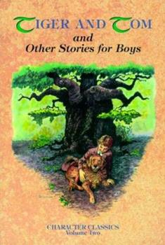 Tiger and Tom and Other Stories for Boys 1881545083 Book Cover
