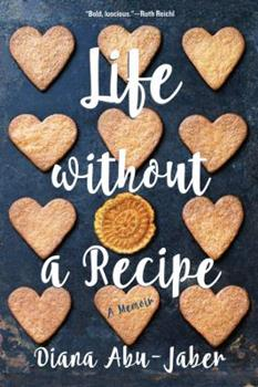 Life Without a Recipe: A Memoir 0393249093 Book Cover