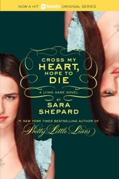 Cross my heart, hope to die - Book #5 of the Lying Game