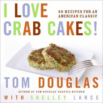 I Love Crab Cakes! 50 Recipes for an American Classic 0060881968 Book Cover